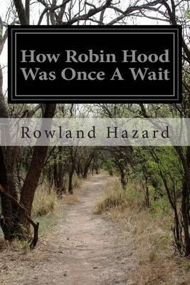 How Robin Hood Was Once a Wait