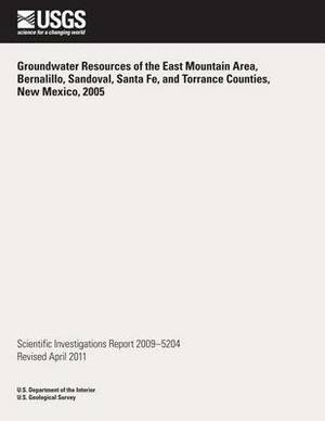 Groundwater Resources of the East Mouton Area, Bernalillo, Sandoval, Santa Fe, and Torrance Counties, New Mexico, 2005