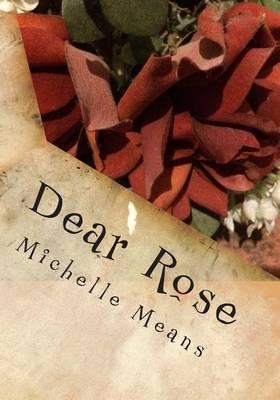 Dear Rose: June-August 2013