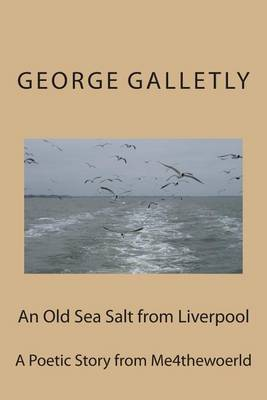 An Old Sea Salt from Liverpool: A Poetic Story