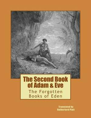 The Second Book of Adam & Eve  : The Forgotten Books of Eden