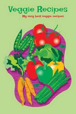 Veggie Recipes: My Very Best Veggie Recipes