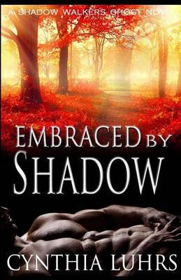 Embraced by Shadow: A Shadow Walkers Ghost Novel