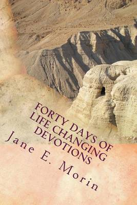Forty Days of Life Changing Devotions: A Journey of Hope
