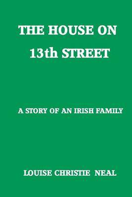 The House on 13th Street: A Story of an Irish Family