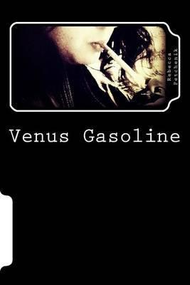 Venus Gasoline: The True Story of a False Idol