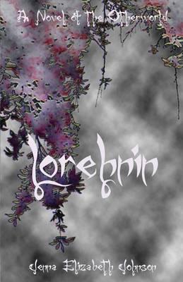 Lorehnin: A Novel of the Otherworld