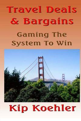 Travel Deals & Bargins  : Gaming the System to Win
