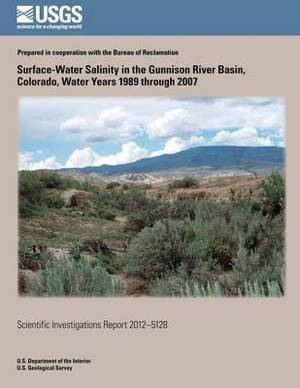 Surface-Water Salinity in the Gunnison River Basin, Colorado, Water Years 1989 Through 2007