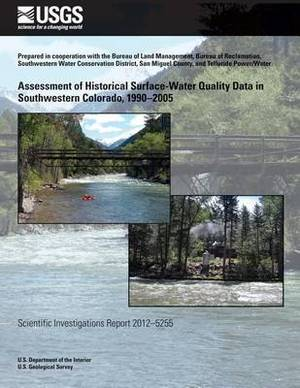 Assessment of Historical Surface-Water Quality Data in Southwestern Colorado, 1990?2005
