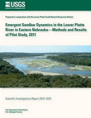 Emergent Sandbar Dynamics in the Lower Platte River in Eastern Nebraska? Methods and Results of Pilot Study, 2011