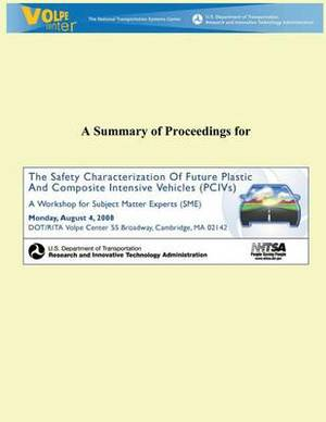 A Summary of Proceedings for the Safety Characteristics of Future Plastic and Composite Intensive Vehicles