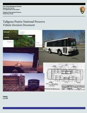 Tallgrass Prairie National Preserve Vehicle Decision Document