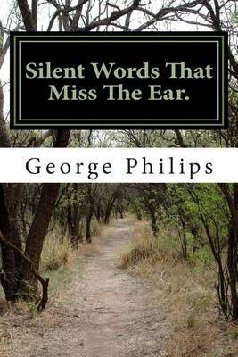 Silent Words That Miss the Ear.