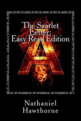 The Scarlet Letter: Easy Read Edition: Everything You Need in Half the Time