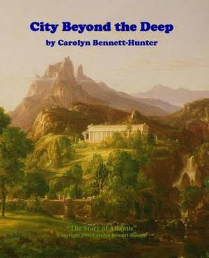 City Beyond the Deep: : The Story of Atlantis, the Flood & More