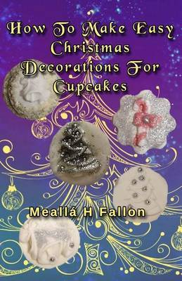 How to Make Easy Christmas Decorations for Cupcakes