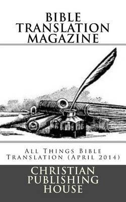 Bible Translation Magazine: All Things Bible Translation (April 2014)