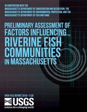 Preliminary Assessment of Factors Influencing Riverine Fish Communities in Massachusetts