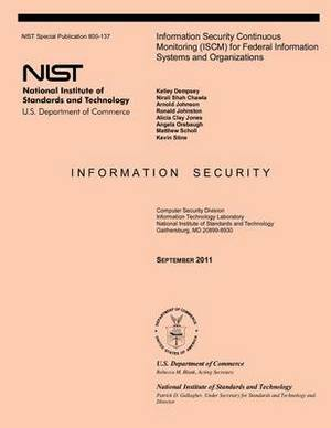 Information Security Continuous Monitoring (Iscm) for Federal Information Systems and Organizations