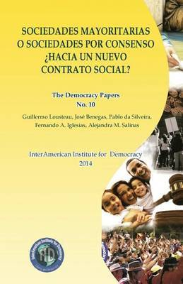 Sociedades Mayoritarias O Sociedades Por Consenso: The Democracy Papers No. 10