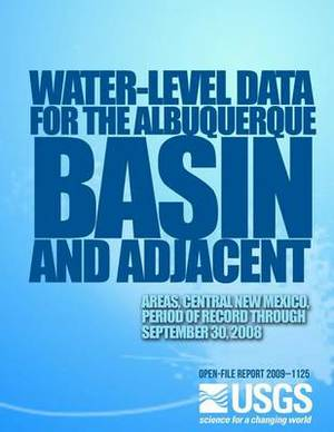 Water-Level Data for the Albuquerque Basin and Adjacent Areas, Central New Mexico, Period of Record Through September 30, 2008