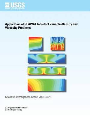 Application of Seawat to Select Variable- Density and Viscosity Problems