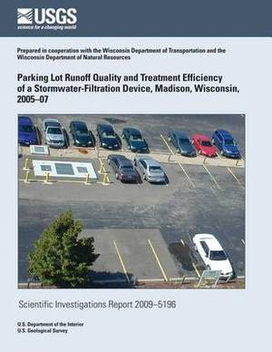 Parking Lot Runoff Quality and Treatment Efficiency of a Stormwater-Filtration Device, Madison, Wisconsin, 2005?07