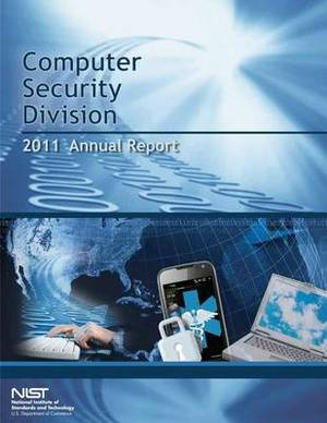 Computer Security Division Annual Report- 2011