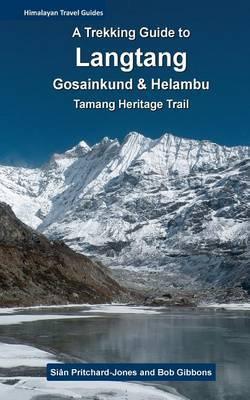 A Trekking Guide to Langtang: Gosainkund, Helambu and Tamang Heritage Trail
