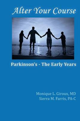 Alter Your Course: Parkinson's - The Early Years
