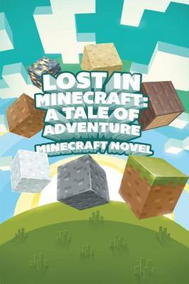 Lost in Minecraft: A Tale of Adventure