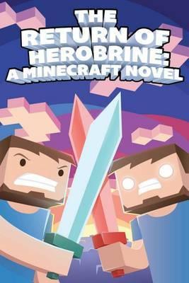 The Return of Herobrine: A Minecraft Novel
