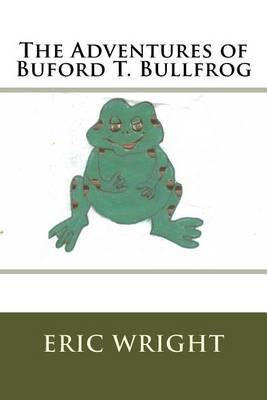The Adventures of Buford T. Bullfrog