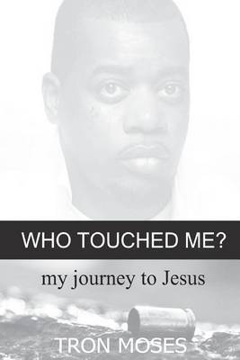 Who Touched Me?: My Journey to Jesus