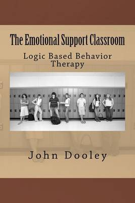 The Emotional Support Classroom: Logic Based Behavior Therapy