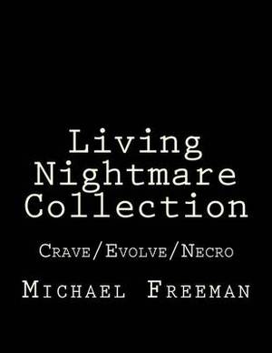 Living Nightmare Collection: Crave/Evolve/Necro