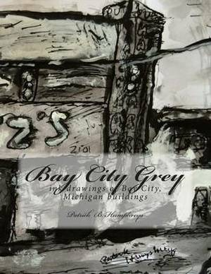 Bay City Grey: Ink Drawings of Bay City, Mi Buildings
