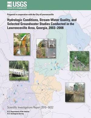 Hydrologic Conditions, Stream-Water Quality, and Selected Groundwater Studies Conducted in the Lawrenceville Area, Georgia, 2003?2008
