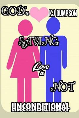 God's Saving Love Is Not Unconditional !