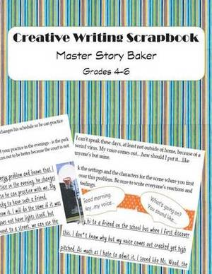 Creative Writing Scrapbook: Master Storybaker 1