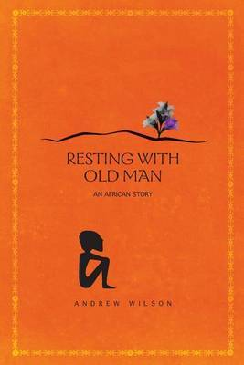 Resting with Old Man: An African Story
