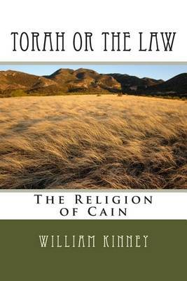 Torah or the Law: The Religion of Cain