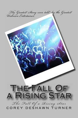 The Fall of a Rising Star: The Fall of a Rising Star