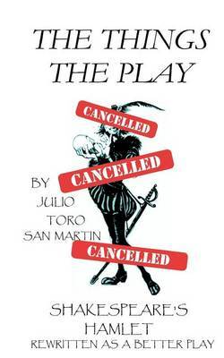 The Things the Play: Shakespeare's Hamlet Rewritten as a Better Play