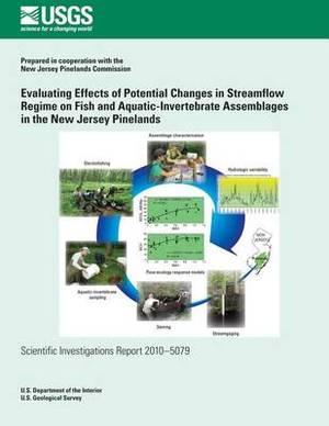 Evaluating Effects of Potential Changes in Streamflow Regime on Fish and Aquatic-Invertebrate Assemblages in the New Jersey Pinelands