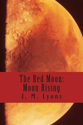 The Red Moon: Moon Rising