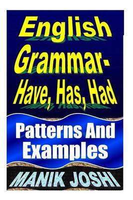 English Grammar- Have, Has, Had: Patterns and Examples
