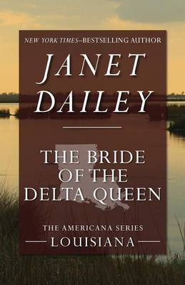 The Bride of the Delta Queen: Louisiana
