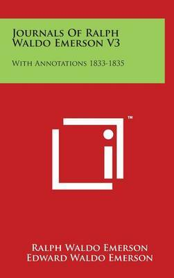 Journals of Ralph Waldo Emerson V3: With Annotations 1833-1835